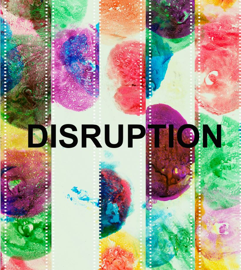 Distorted coloured film strips with 'Disruption' printed across the middle in bold black text.